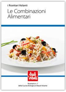 Le Combinazioni Alimentari - Ricettario n. 7 della cucina biologica di Baule Volante