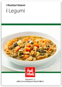 I legumi - Ricettario n.3 della cucina biologica di Baule Volante