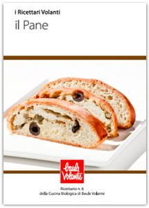 Il pane - Ricettario n. 6 della cucina biologica di Baule Volante