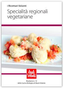 Specialità regionali vegetariane - Ricettario n. 10 della cucina biologica di Baule Volante
